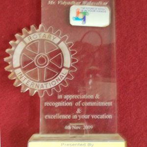 Rotary International –Vidyadhar Walavalkar in appreciation & recognition of commitment & excellence in your vocation Nov-2009